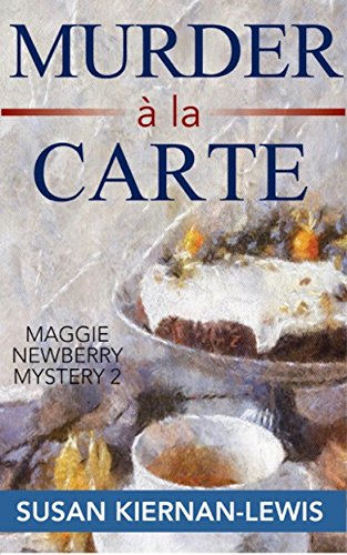 Murder à la Carte: Book 2 of the Maggie Newberry Mysteries (The Maggie Newberry Mystery Series) cover