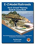 E-Z Model Railroads: The E-Z Track Planning Guide & Layout Book