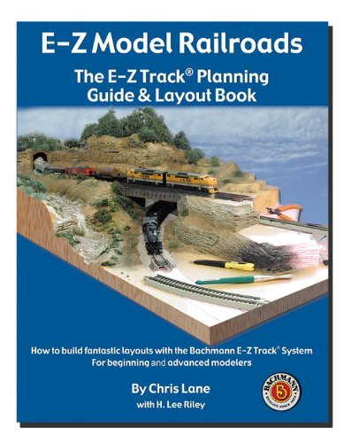E-Z Model Railroads: The E-Z Track Planning Guide & Layout Book from Bachmann Trains