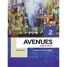 Avenues 2 Skills Annotated Teacher's Edition by Lynne Gaetz (2013-04-12)