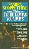 I'll Be Leaving You Always, Sandra Scoppettone, 0345382692