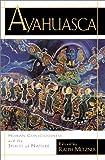 Sacred Vine of Spirits: Ayahuasca: Metzner Ph.D., Ralph