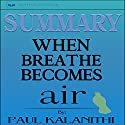 Summary: When Breath Becomes Air by Paul Kalanithi Audiobook by  Readtrepreneur Publishing Narrated by Chris Brown