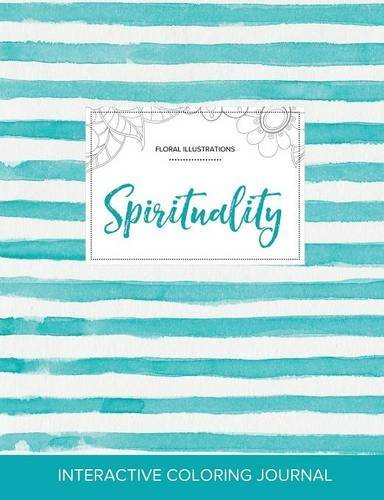 Adult Coloring Journal: Spirituality (Floral Illustrations, Turquoise Stripes) PDF
