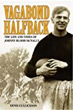 Vagabond Halfback: The Life and Times of Johnny Blood McNally