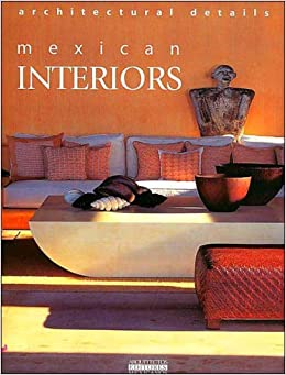 Amazon Mexican Interiors Style And Personality English Spanish Edition 9789685336291 Fernando De Haro Books