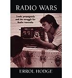 img - for [(Radio Wars: Truth, Propaganda and the Struggle for Radio Australia )] [Author: Errol Hodge] [Nov-2011] book / textbook / text book