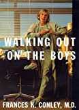 Walking Out on the Boys, Frances K. Conley, 0374286213