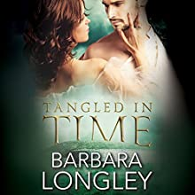 Tangled in Time Audiobook by Barbara Longley Narrated by K.C. Sheridan