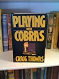 Playing with Cobras, Craig Thomas, 0786200138