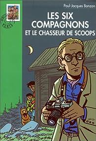 Les Six Compagnons et le chasseur de scoops par Pierre Dautun