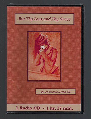 But Thy Love and Thy Grace Catholic Audiobook Cd Set