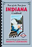 Best of the Best from Indiana: Selected Recipes from Indiana's Favorite Cookbooks