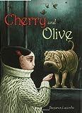 Cherry and Olive, Benjamin Lacombe, 0802797075