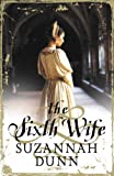 The Sixth Wife, Suzannah Dunn, 000723242X