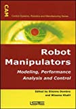 Robot Manipulators : Modeling, Performance Analysis and Control, , 190520910X