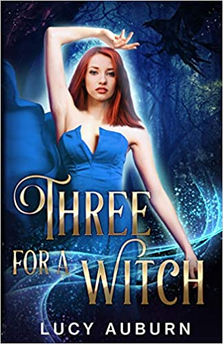 Buy Three for a Witch: A Reverse Harem Paranormal Romance