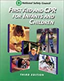 First Aid and CPR : Infants and Children, National Safety Council (NSC) Staff, 0763706337