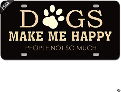 TrunyArt License Plate Cover with 4 Holes Dogs Make Me Happy People Not So Much Front Lincese Plate Decorative Metal Car License Plate Auto Tag