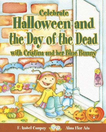 Celebrate Halloween and the Day of the Dead with Cristina and Her Blue Bunny (Stories to Celebrate) -
