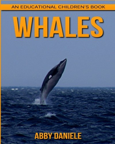 (Whales! An Educational Children's Book about Whales with Fun Facts & Photos)