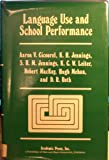 Language Use and School Performance, Aaron V. Cicourel, 0121749509