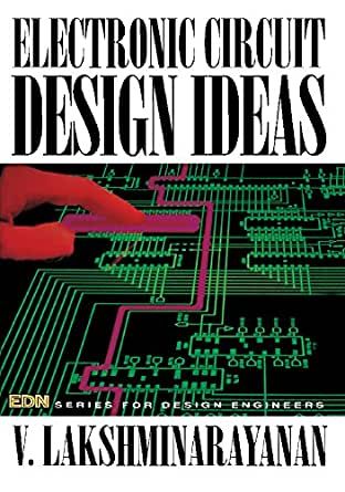 Amazon Com Electronic Circuit Design Ideas Edn Series For Design Engineers Ebook Lakshminarayanan V Kindle Store