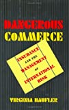 Dangerous Commerce, Virginia Haufler, 0801432316