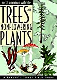 Trees and Nonflowering Plants (Reader's Digest North American Wildlife)