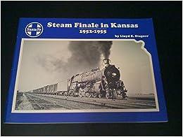 Santa Fe steam finale in Kansas, 1952-1955