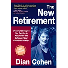 The New Retirement: Powerful Strategies to Accumulate and Safeguard Your Retirement Savings