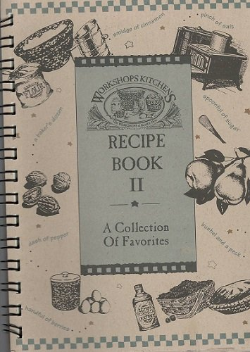 (Workshops Kitchens Recipe Book 2: A Collection of Favorites)