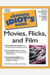 The Complete Idiot's Guide to Movies, Flicks, and Films