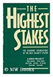 The Highest Stakes : The Economic Foundations of the New Security System, Sandholtz, Wayne and Zysman, John, 0195070356