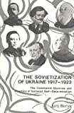 The Sovietization of Ukraine, 1917-1923, Jurij Borys, 0920862012