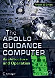 img - for The Apollo Guidance Computer: Architecture and Operation (Springer Praxis Books) book / textbook / text book