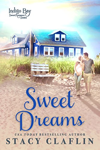 (Sweet Dreams (Indigo Bay Sweet Romance Series Book 1) )