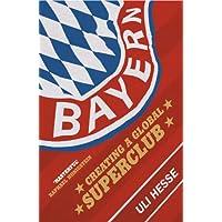 Bayern: Creating a Global Superclub