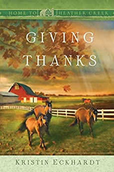 Giving Thanks (Home to heather creek) by [Eckhardt, Kristin]