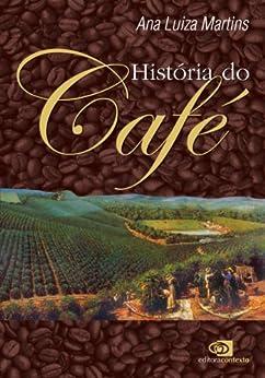 História do café por [Martins, Ana Luiza]