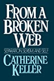 From a Broken Web, Catherine Keller, 0807067431