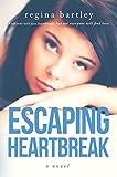 Escaping Heartbreak (Unbroken Series Book 1)