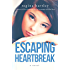 Escaping Heartbreak (Unbroken Series Book 1)