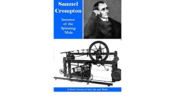 Samuel Crompton: Inventor of the Spinning Mule: Amazon.es: Libros ...