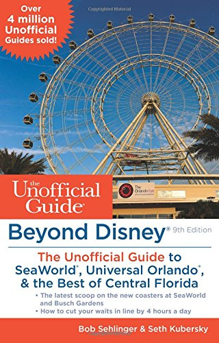beyond-disney-the-unofficial-guide-to-seaworld-universal-orlando-the-best-of-central-florida