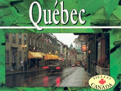 Quebec: Revised (Hello Canada) ebook