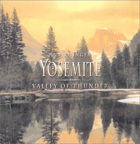 Yosemite: Valley of Thunder by Ann Zwinger