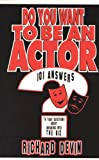 Do You Want to Be an Actor?, Richard Devin, 0887346715
