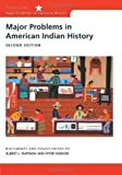 img - for Major Problems in American Indian History (Major Problems in American History) (Major Problems in American History (Wadsworth)) by Paterson, Thomas G., Hurtado, Albert L., Iverson, Peter 2nd (second) Revised Edition (2000) book / textbook / text book