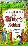 The Abbot's Gibbet, Michael Jecks, 0747255989